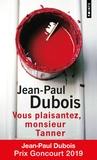 Jean-Paul Dubois - Vous plaisantez, monsieur Tanner.