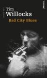 Tim Willocks - Bad City Blues.