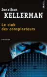 Jonathan Kellerman - Le club des conspirateurs.