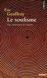 Eric Geoffroy - Le Soufisme - Voie intérieure de l'Islam.