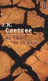 J. M. Coetzee - Au coeur de ce pays.