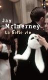 Jay McInerney - La belle vie.