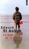 Edward St Aubyn - Le goût de la mère.