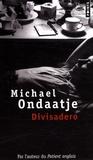 Michael Ondaatje - Divisadero.