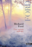 Richard Ford - Une saison ardente.