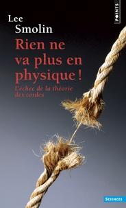 Lee Smolin - Rien ne va plus en physique ! - L'échec de la théorie des cordes.