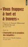 Michel Rocard et François Mitterrand - Vous frappez à tort et à travers - Suivi de l'insécurité est la première des inégalités.