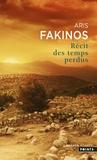 Aris Fakinos - Récit des temps perdus.