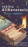 Jakuta Alikavazovic - Corps volatils.