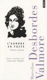 Marceline Desbordes-Valmore - L'aurore en fuite - Poèmes choisis.