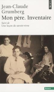 Jean-Claude Grumberg - Mon père. Inventaire - Suivi de Une leçon de savoir-vivre.