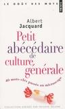 Albert Jacquard - Petit abécédaire de culture générale - 40 mots-clés passés au microscope.