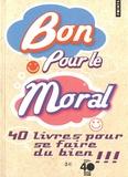 Christine Marcandier-Bry - Bon pour le moral - 40 livres pour se faire du bien.