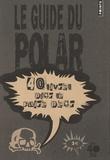 Louise Austin et Amélie Petit - Le guide du polar - 40 Livres pour se faire peur.