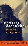 Matthias Zschokke - Maurice à la poule.
