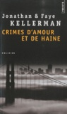 Faye Kellerman et Jonathan Kellerman - Crimes d'amour et de haine - Un gardien pour ma soeur ; Le blues de la déprime.