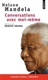 Nelson Mandela - Conversations avec moi-même - Lettres de prison, notes et carnets intimes.