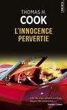 Thomas-H Cook - L'innocence pervertie.