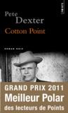 Pete Dexter - Cotton Point.