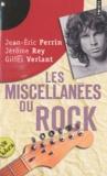 Jean-Eric Perrin et Jérôme Rey - Les miscellanées du rock.