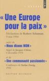 Robert Schuman et Jacques Chirac - Une Europe pour la paix suivi de Nous disons non et Une communauté passionnée.