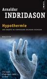 Arnaldur Indridason - Hypothermie.