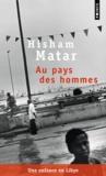 Hisham Matar - Au pays des hommes.