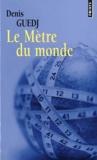 Denis Guedj - Le mètre du monde.