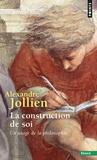 Alexandre Jollien - La construction de soi - Un usage de la philosophie.