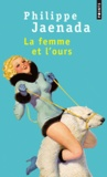 Philippe Jaenada - La femme et l'ours.