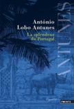 António Lobo Antunes - La Splendeur du Portugal.