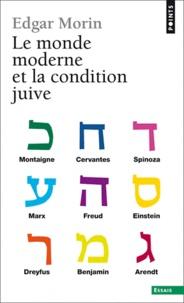 Edgar Morin - Le monde moderne et la condition juive.