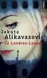 Jakuta Alikavazovic - Le Londres-Louxor.