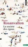 Pierre Rosanvallon - La société des égaux.