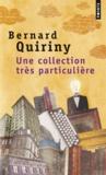 Bernard Quiriny - Une collection trés particulière.