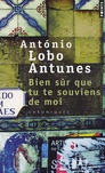 António Lobo Antunes - Bien sûr que tu te souviens de moi - Chroniques.