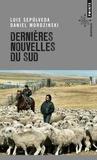 Luis Sepulveda et Daniel Mordzinski - Dernières nouvelles du sud.