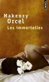 Makenzy Orcel - Les immortelles.