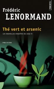 Frédéric Lenormand - Thé vert et arsenic - Les nouvelles enquêtes du juge Ti.