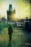 Rainer Maria Rilke - Histoires pragoises - Suivies de Le Testament.