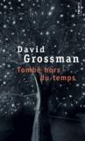 David Grossman - Tombé hors du temps - Récit pour voix.