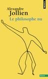 Alexandre Jollien - Le philosophe nu.