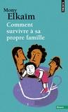 Mony Elkaïm et Caroline Glorion - Comment survivre à sa propre famille.