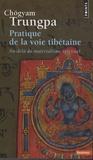 Chögyam Trungpa - Pratique de la voie tibétaine - Au-delà du matérialisme spirituel.
