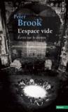 Peter Brook - L'espace vide - Ecrits sur le théâtre.