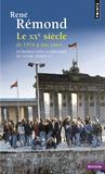 René Rémond - Introduction à l'histoire de notre temps - Tome 3, le XXe siècle, de 1914 à nos jours.