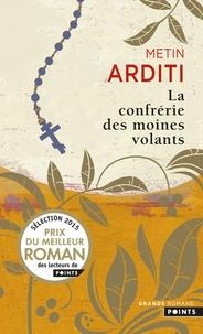 Metin Arditi - La confrérie des moines volants.