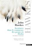 John Hawkes - Aventures dans le commerce des peaux en Alaska.