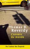 Thomas-B Reverdy - L'envers du monde.
