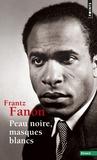 Frantz Fanon - Peau noire, masques blancs.